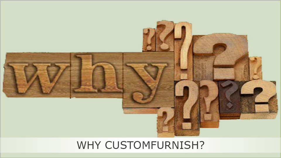 Why Customfurnish